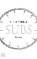 [REZENSION]: Thor Kunkel: Subs