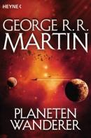 George R. R. Martin: Planetenwanderer