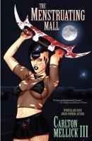 Carlton Mellick III: Menstruating Mall