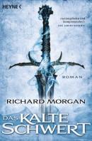 [REZENSION]: Richard Morgan: Das kalte Schwert