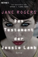 [REZENSION]: Jane Rogers: Das Testament der Jessie Lamb
