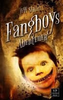 Jeff Strand: Fangboys Abenteuer