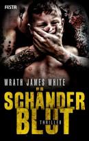 Wrath James White: Schänderblut