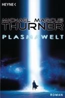 [REZENSION]: Michael Marcus Thurner: Plasmawelt