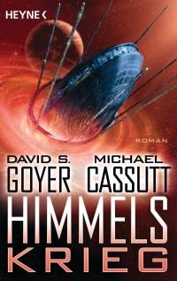 [REZENSION]: David S. Goyer, Michael Cassutt: Himmelskrieg