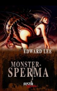 Edward Lee: Monstersperma