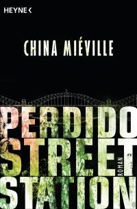 [REZENSION]: China Mieville: Perdido Street Station