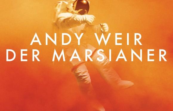 [REZENSION]: Andy Weir: Der Marsianer