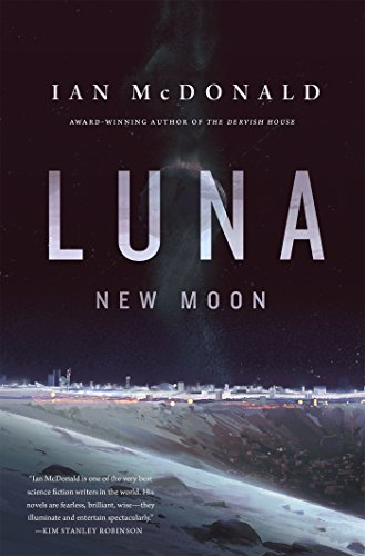 Ian McDonald - Luna: New Moon