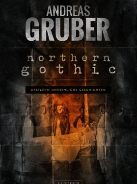 [REZENSION]: Andreas Gruber: Northern Gothic