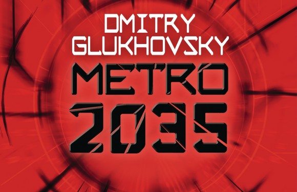 [REZENSION]: Dmitry Glukhovsky: Metro 2035