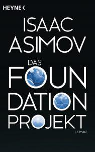Das Foundation Projekt von Isaac Asimov