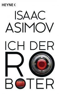 Ich der Roboter von Isaac Asimov