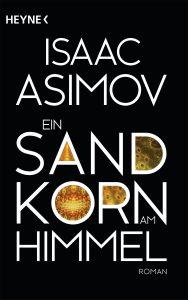 Ein Sandkorn am Himmel von Isaac Asimov