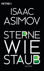 Sterne wie Staub von Isaac Asimov