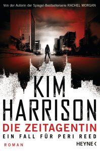 Die Zeitagentin - Ein Fall fuer Peri Reed von Kim Harrison