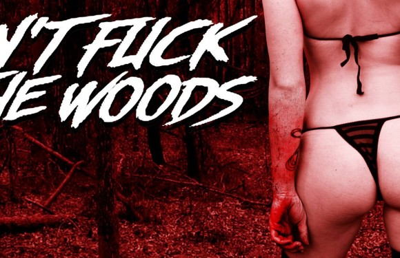 [TRAILER]: Don't Fuck In The Woods