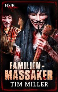 Cover Festa: Tim Miller: Familienmassaker