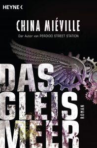 Das Gleismeer von China Mieville