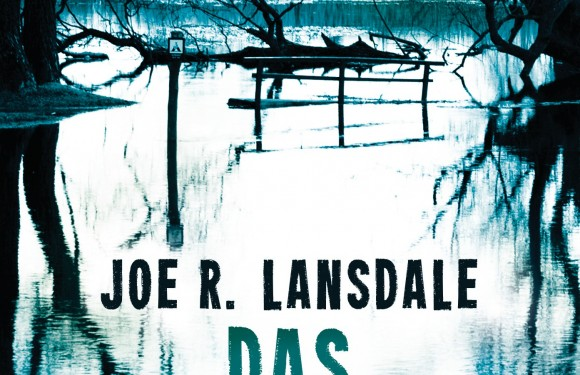 [REZENSION]: Joe R. Lansdale: Das Dickicht