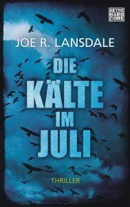 Die Kaelte im Juli von Joe R Lansdale