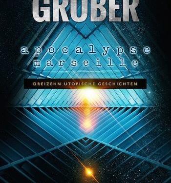 [REZENSION]: Andreas Gruber: Apocalypse Marseille