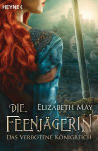 Die Feenjaegerin Das verbotene Koenigreich von Elizabeth May