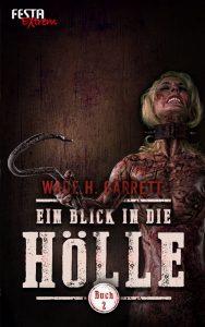 Wade Garrett: Ein Blick i.d. Hölle - Bd. 2