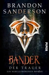 Cover: Brandon Sanderson: Nebelgeborenen 06: Bänder der Trauer