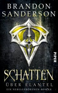Cover: Brandon Sanderson - Schatten über Elantel