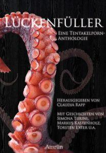 Cover: Lückenfüller - Tentakelporn-Anthologie