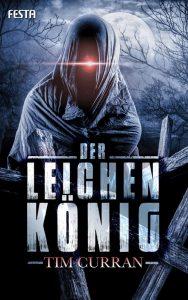 Cover: Tim Curran - Der Leichenkönig