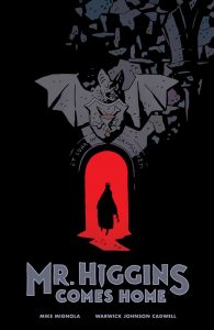 Cover: Mike Mignola: Mir. Higgins Comes Home
