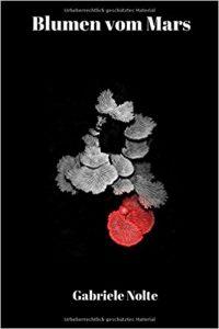Cover: Nolte - Blumen vom Mars