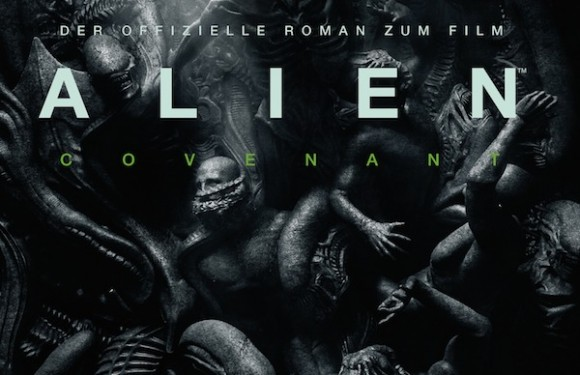 [BUCHTIPP]: Alan Dean Foster: Alien: Covenant (plus Rant)