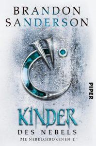 Cover Piper Verlag: Brandon Sanderson: Kinder des Nebels - Die Nebelgeborenen Bd. 1