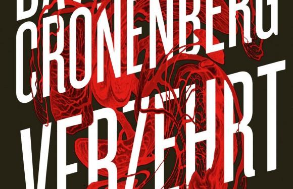 [BUCHNEWS]: David Cronenberg – Verzehrt (Der Roman als Serie)