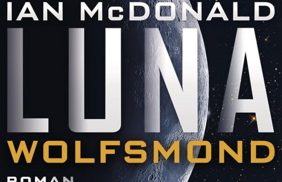 [REZENSION]: Ian McDonald: Luna: Wolfsmond