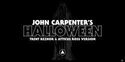 Trent Reznor & Atticus Ross: John Carpenter's Halloween Theme