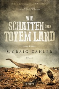 Cover: S. Craig Zahler: Wie Schatten über totem Land
