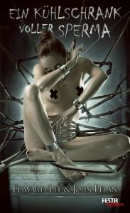Cover: Edward Lee: Ein Kühlschrank voller Sperma