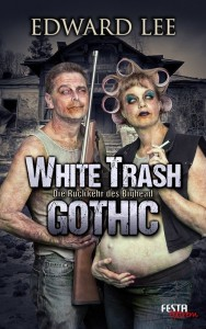 Cover: Edward Lee: White Trash Gothic