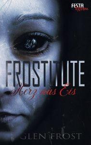 Cover Festa Verlag: Glen Frost: Frostitute - Herz aus Eis