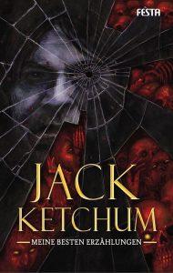 Cover Festa Verlag: Jack Ketchum: Meine besten Erzählungen