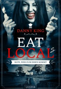 Cover Luzifer: Danny King: Eat Local(s)