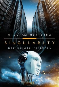 Cover Luzifer Verlag: William Hertling: Singularity Bd. 3