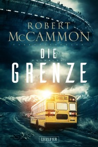 Cover: Robert McCammon: Die Grenze