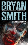 Cover: Bryan Smith: Die Freakshow