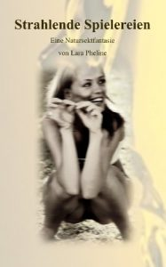 Cover: Lara Pheline: Strahlende Spielereien (Hardcore)