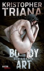 Cover: Christopher Triana: Body Art - Die Göttin